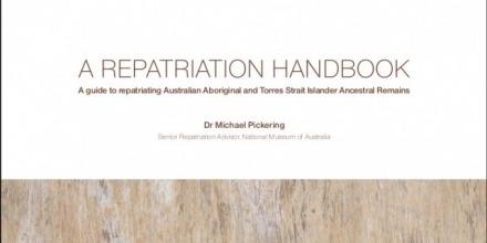 "Free e-book ""A Repatriation Handbook: A guide to repatriating Australian Aboriginal and Torres Strait Islander Ancestral Remains"""